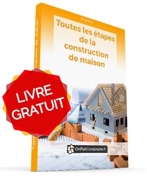 toutes les étapes de construction de la maison individuelle - Echeancier Construction Maison Individuelle