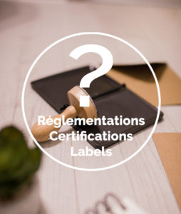 Réglementations, certifications ou labels ?