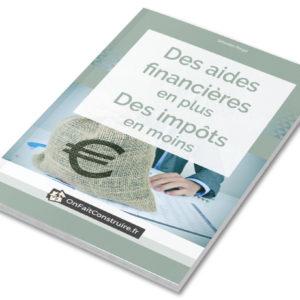 Des aides financières en plus / des impôts en moins