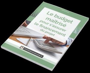 Le budget maîtrisé pour s'assurer le financement du projet