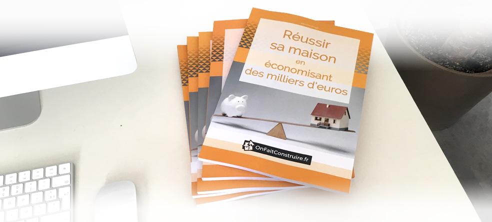Réussir sa maison en économisant des milliers d'euros
