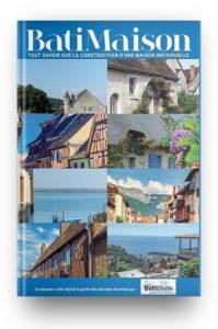 Guide BatiMaison « Tout savoir sur la construction d'une maison individuelle »